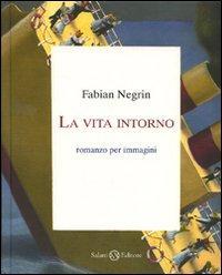 La vita intorno.: Negrin, Fabian