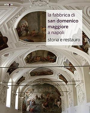 La Fabbrica di San Domenico Maggiore a Napoli. Storia e Restauro.