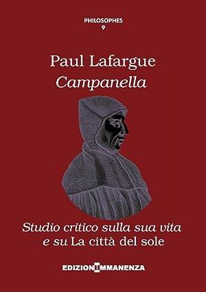 """Campanella. Studio critico sulla sua vita e su """"La città del sole"""".: Lafargue Paul"""