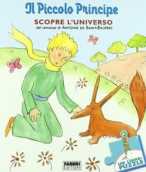 Il piccolo principe scopre l'universo. Libro puzzle.: Saint-Exupéry, Antoine de