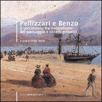 Pellizzari e Benzo. Il sentimento tra naturalismo del paesaggio e ritratti pittorici.