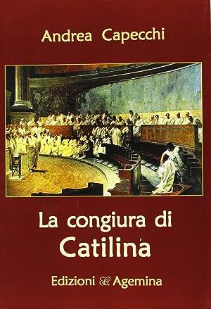 La congiura di Catilina.: Capecchi, Andrea
