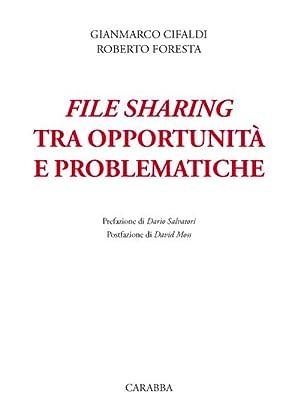 File sharing tra opportunità e problematiche.: Cifaldi Gianmarco Foresta Roberto