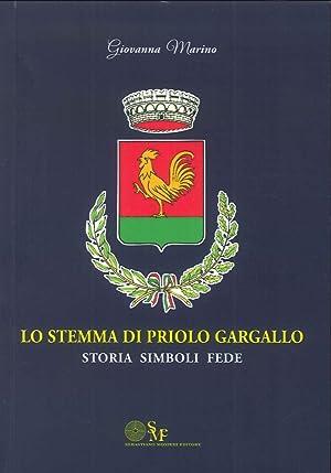 Lo Stemma di Priolo Gargallo. Storia Simboli Fede.: Marino Giovanna