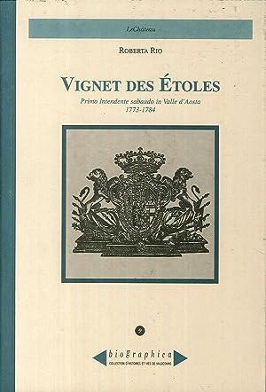 Vignet des Etoles. Primo intendente sabaudo in Valle d'Aosta 1773-1784.: Rio, Roberta