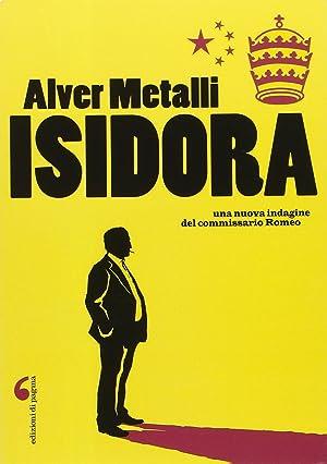 Isidora. Una Nuova Indagine del Commissario Romeo.: Metalli Alver