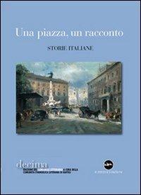 Una piazza, un racconto. Storie italiane.