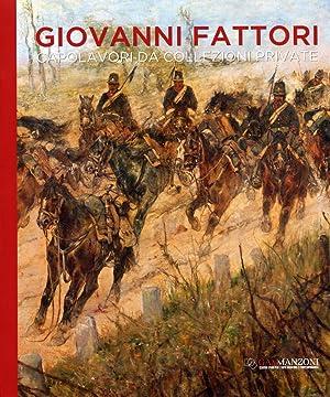 Giovanni Fattori. Capolavori di collezioni private.: Maspes, Francesco L Savoia, Enzo