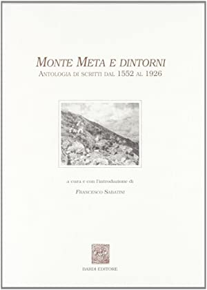 Monte Meta e dintorni. Antologia di scritti dal 1552 al 1926.
