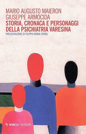 Storia, cronaca e personaggi della psichiatria varesina.: Maieron Mario A Armocida Giuseppe