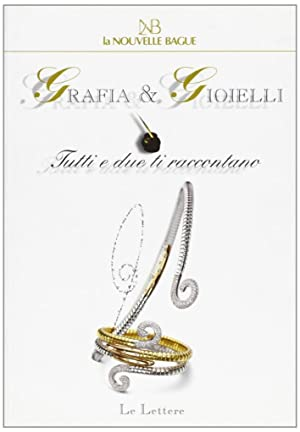 La nouvelle bague. Grafia & gioielli. Tutti e due ti raccontano.: Romagnoli Bianchi, Rosanna ...