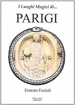 I Luoghi Magici di Parigi.: Fazioli, Ernesto