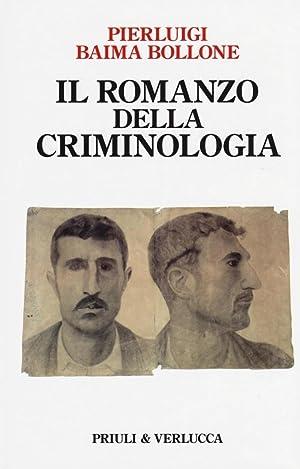 Il Romanzo della Criminologia.: Baima Bollone Pierluigi