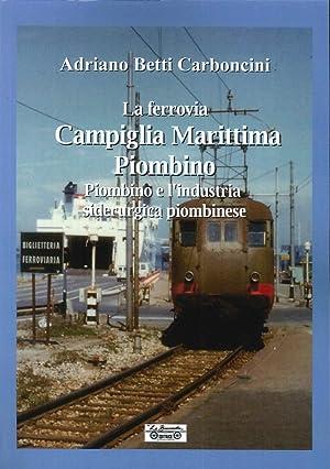 La Ferrovia Campiglia Marittima Piombino, Piombino e l'Industria Siderurgica Piombinese.: ...