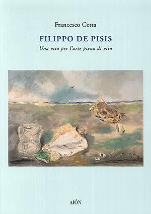 Filippo De Pisis. Ritratto d'Artista. una Vita per l'Arte Piena di Vita.: Cetta Francesco