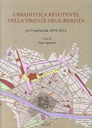 Urbanistica Resistente nella Firenze Neoliberista. Per un'Altra