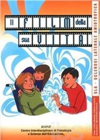 Il film della sua vita. SLA sclerosi laterale amiotrofica.: Messika, Liliane Leverve, Katrine