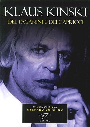 Klaus Kinski. Del Paganini e dei Capricci.: Loparco Stefano