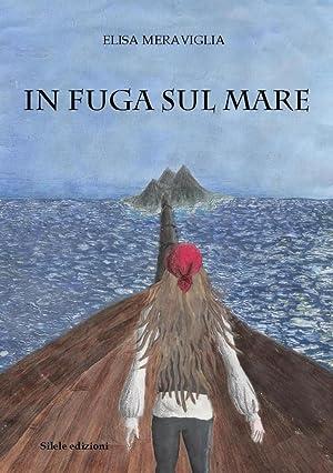 In fuga sul mare.: Meraviglia Elisa