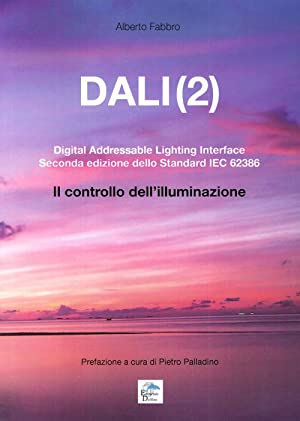 Dali(2). Digital Addressable Lightning Interface. Seconda Edizione dello Standard Iec 62386. il ...