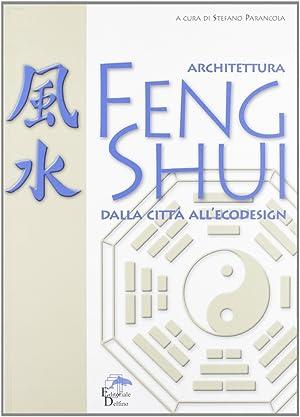 Architettura feng shui. Dalla città all'ecodesign.