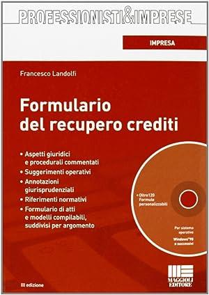 Formulario del recupero crediti. Con CD-ROM.: Landolfi, Francesco