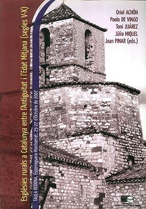 Esglésies rurals a Catalunya entre l'Antiguitat i l'Edat Mitjana (segles V-X). ...