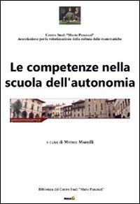Le competenze nella scuola dell'autonomia. Atti del Convegno (Arezzo, 30 settembre 2011).