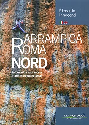 Arrampica Roma Nord. Ediz. multilingue.: Innocenti Riccardo