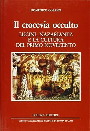Il crocevia occulto. Lucini, Nazariantz e la cultura del primo Novecento.: Cofano, Domenico