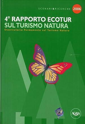 4º rapporto Ecotur sul turismo natura.: Paolini, Tommaso Leoni, Laura Morelli, Paola