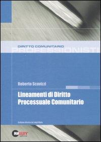 Lineamenti di diritto processuale comunitario.: Scavizzi, Roberto