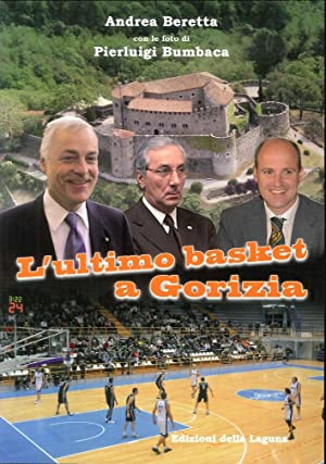 L'Ultimo Basket a Gorizia.: Beretta Andrea