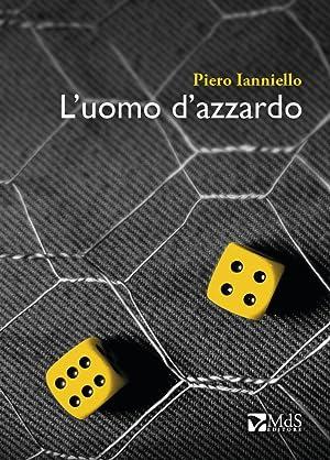 L'uomo d'azzardo.: Ianniello Piero
