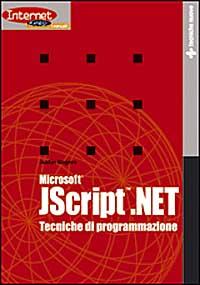 Microsoft JScript.NET. Tecniche di programmazione.: Rogers, Justin