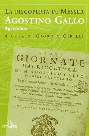 La riscoperta di messer Agostino Gallo.: Cirilli, Giorgio