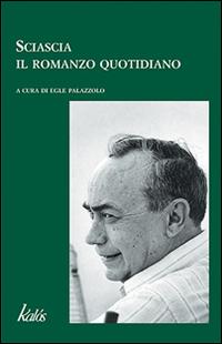 Sciascia. Il Romanzo Quotidiano.