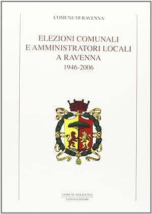 Elezioni comunali e amministratori locali. 1946-2006.