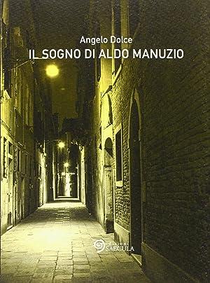 Il sogno di Aldo Manuzio.: Dolce Angelo