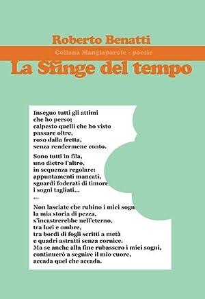 La sfinge del tempo.: Benatti Roberto