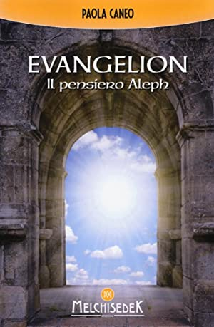 Evangelion. Il Pensiero Aleph.: Caneo Paola