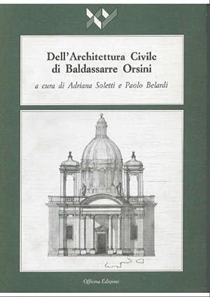 Dell'Architettura Civile di Baldassarre Orsini. Parte Prima.: Soletti Adriana Belardi Paolo