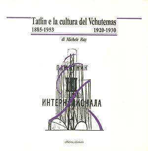 Tatlin e la cultura del Vchutemas (1885-1953/1920-1930).: Ray Michele