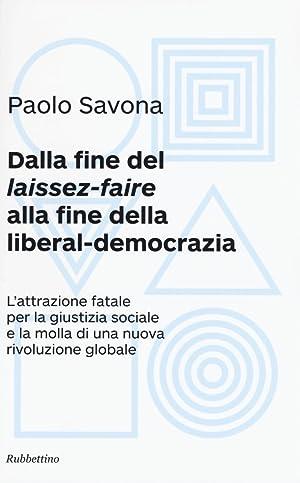 """Dalla fine del """"laissez-faire"""" alla fine della liberal-democrazia. L'attrazione ..."""