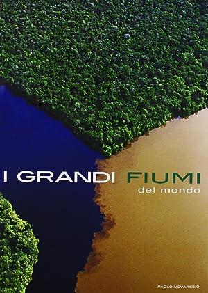 I Grandi Fiumi del Mondo.: Novaresio, Paolo