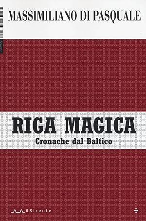 Riga magica. Cronache dal Baltico.: Di Pasquale, Massimiliano