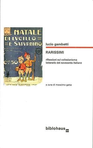 Rarissimi. Riflessioni sul Collezionismo Letterario del Novecento: Gambetti Lucio