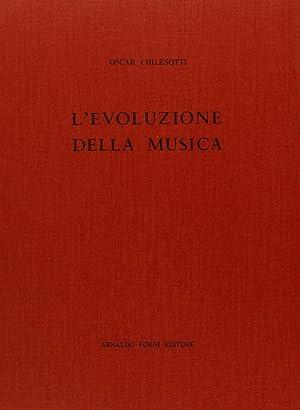 L'Evoluzione della Musica.: Chilesotti, Oscar