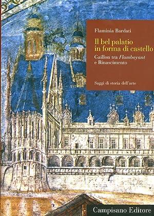 """""""Il bel palatio in forma di castello"""". Gaillon tra Flamboyant e Rinascimento.: Bardati, ..."""