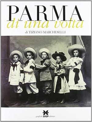 Parma di una volta. Vol. 2.: Marcheselli, Tiziano